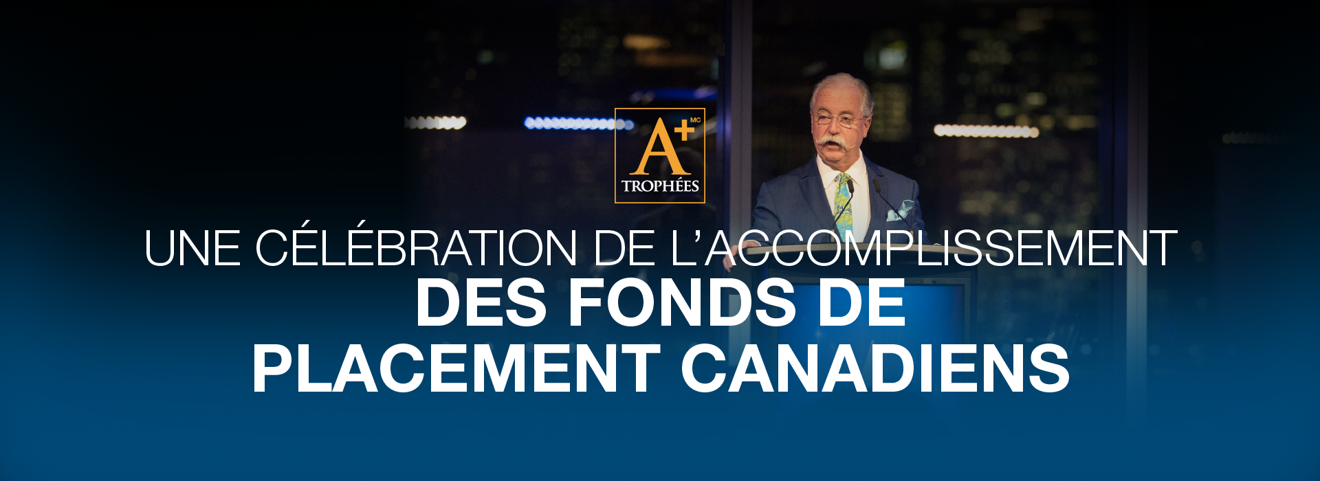 UNE CÉLÉBRATION DE L'ACCOMPLISSEMENT ENTRE FONDS DE PLACEMENT CANADIENS